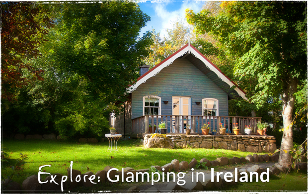 Explore: Glamping in Ireland