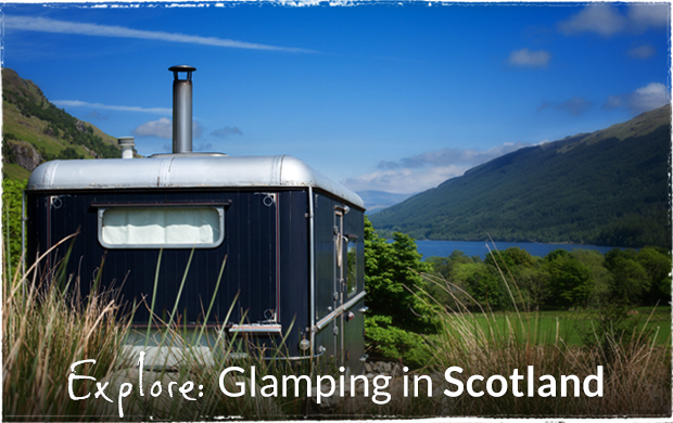 Explore: Glamping in Scotland
